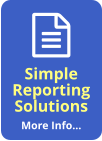Simple  Reporting Solutions More Info… 